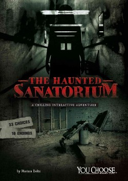Waverly Hills Sanatorium : A Chilling Interactive Adventure (Library) (Matt Doeden)