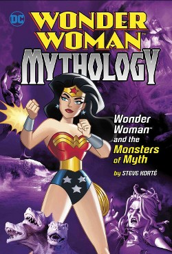 Wonder Woman and the Monsters of Myth (Library) (Steve Korte)