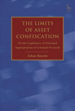 Limits of Asset Confiscation (Hardcover) (Johan Boucht)