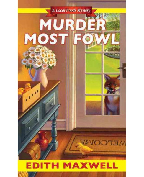 Murder Most Fowl (Reprint) (Paperback) (Edith Maxwell) - image 1 of 1