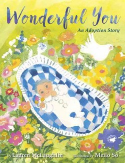 Wonderful You : An Adoption Story (Library) (Lauren McLaughlin)