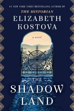 The Shadow Land (Hardcover) by Elizabeth Kostova