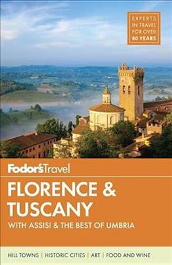 Fodor's Florence & Tuscany : With Assisi & the Best of Umbria (Paperback)