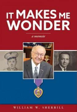 It Makes Me Wonder (Hardcover) (William W. Sherrill)
