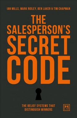 Salesperson's Secret Code : The Belief Systems That Distinguish Winners (Hardcover) (Ian Mills & Mark