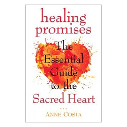 Healing Promises : The Essential Guide to the Sacred Heart of Jesus (Paperback) (Anne Costa)