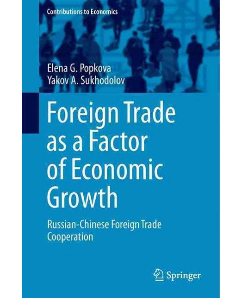 Foreign Trade As a Factor of Economic Growth : Russian-chinese Foreign Trade Cooperation (Hardcover) - image 1 of 1