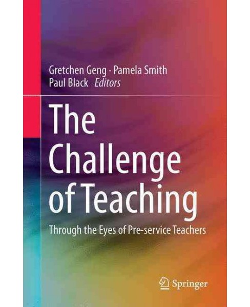 Challenge of Teaching : Through the Eyes of Pre-service Teachers (Hardcover) - image 1 of 1
