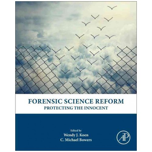 Forensic Science Reform : Protecting the Innocent (Hardcover)