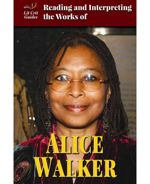 Reading and Interpreting the Works of Alice Walker (Vol 1) (Library) (Lisa Crayton) - image 1 of 1