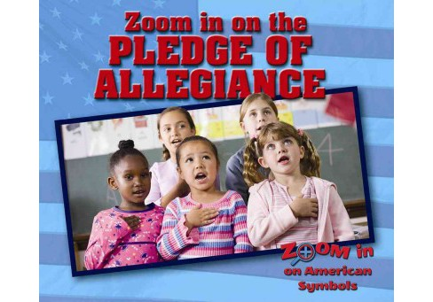 Zoom in on the Pledge of Allegiance (Vol 4) (Library) (Heather Moore Niver) - image 1 of 1