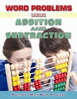 Word Problems Using Addition and Subtraction (Vol 1) (Paperback) (Zella Williams & Rebecca