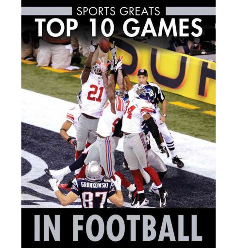 Top 10 Games in Football (Vol 2) (Paperback) (David Aretha) - image 1 of 1
