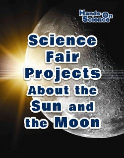 Science Fair Projects About the Sun and the Moon (Vol 4) (Paperback) (Robert Gardner)