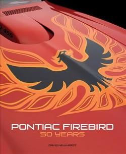 Pontiac Firebird : 50 Years (Hardcover) (David Newhardt)