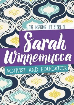 Sarah Winnemucca : The Inspiring Life Story of the Activist and Educator (Library) (Mary Louise Green)