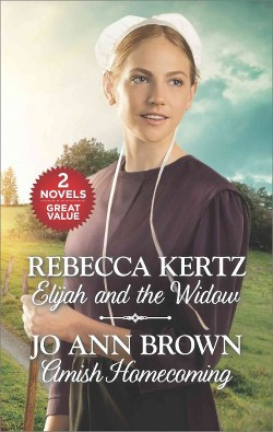 Elijah and the Widow & Amish Homecoming (Paperback) (Rebecca Kertz & Jo Ann Brown)