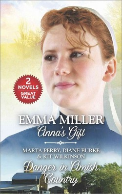 Anna's Gift & Danger in Amish Country (Paperback) (Emma Miller & Marta Perry & Diane Burke & Kit