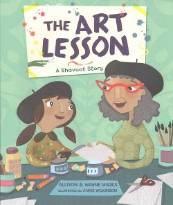 Art Lesson : A Shavuot Story (Library) (Allison Marks & Wayne Marks)