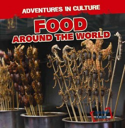 Food Around the World (Vol 3) (Library) (Charles Murphy)