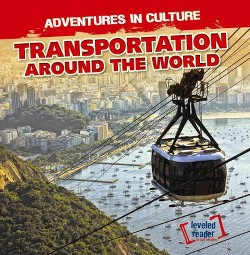 Transportation Around the World (Vol 6) (Paperback) (Eleanor O'Connell)