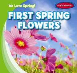 First Spring Flowers (Vol 4) (Library) (Stanley Hollow)