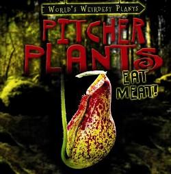 Pitcher Plants Eat Meat! (Vol 5) (Paperback) (Barbara Linde)