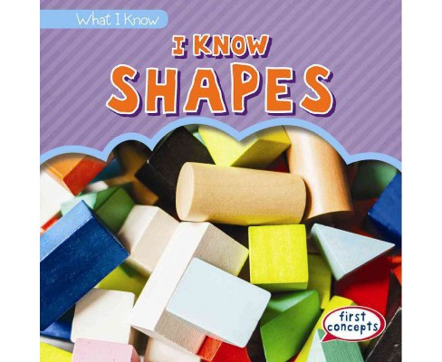 I Know Shapes (Vol 4) (Library) (Jon Welzen) - image 1 of 1