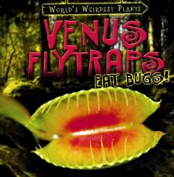 Venus Flytraps Eat Bugs! (Vol 6) (Paperback) (Barbara Linde)