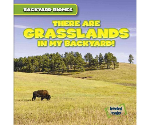 There Are Grasslands in My Backyard! (Vol 1) (Paperback) (Walter Laplante) - image 1 of 1