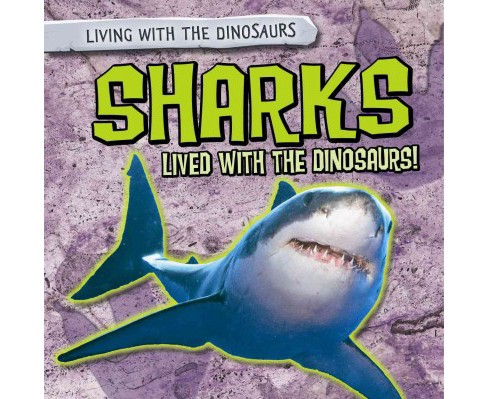Sharks Lived With the Dinosaurs! (Vol 5) (Paperback) (Jill Keppeler) - image 1 of 1