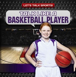 Talk Like a Basketball Player (Vol 2) (Library) (Ryan Nagelhout)