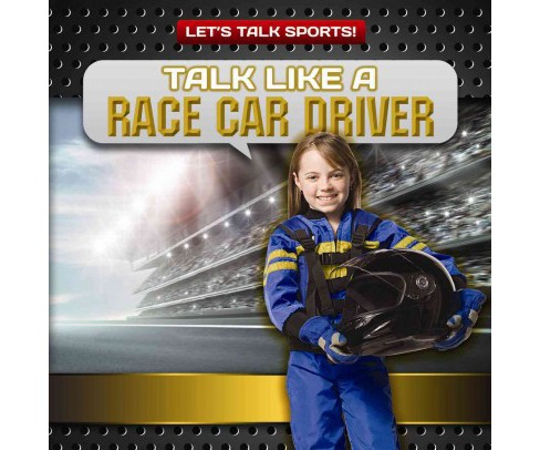 Talk Like a Race Car Driver (Vol 5) (Paperback) (Ryan Nagelhout) - image 1 of 1