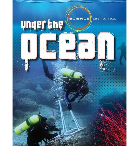 Under the Ocean (Vol 6) (Paperback) (Louise Spilsbury) - image 1 of 1