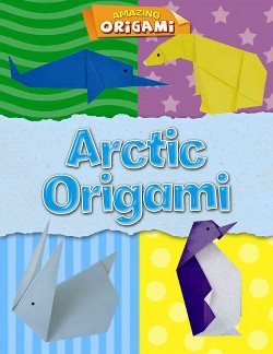 Arctic Origami (Vol 1) (Library) (Joe Fullman)