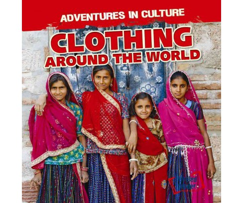 Clothing Around the World (Vol 2) (Library) (Charles Murphy) - image 1 of 1