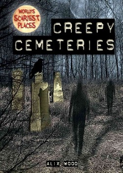 Creepy Cemeteries (Vol 2) (Library) (Alix Wood)