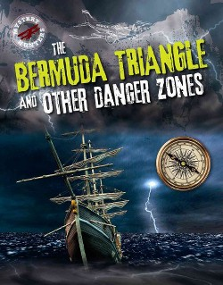 Bermuda Triangle and Other Danger Zones (Vol 5) (Paperback) (Sarah Levete)