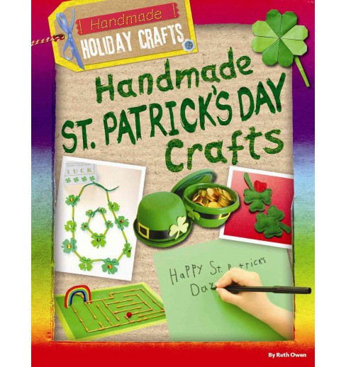 Handmade St. Patrick's Day Crafts (Vol 4) (Paperback) (Ruth Owen) - image 1 of 1