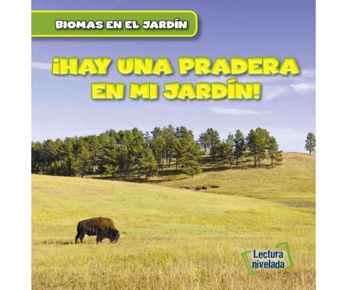Hay una Pradera en mi Jardín! / There Are Grasslands in My Backyard! (Vol 6) (Library) (Walter - image 1 of 1