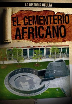 El Cementerio Africano / The African Burial Ground (Vol 1) (Library) (Therese Shea)