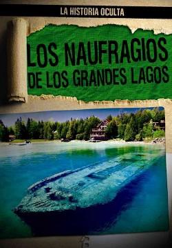 Los Naufragios de los Grandes Lagos / Great Lakes Shipwrecks (Vol 4) (Paperback) (Melissa Rae Shofner)