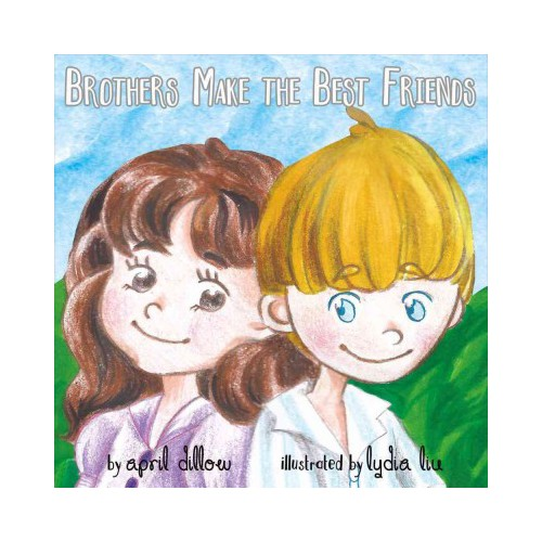 Brothers Make the Best Friends (Paperback) (April Dillow)