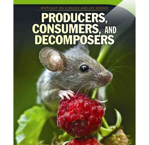 Producers, Consumers, and Decomposers (Vol 0) (Paperback) (Dava Pressberg) - image 1 of 1