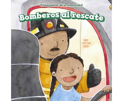 Bomberos al rescate/ Firefighters to the Rescue (Vol 0) (Paperback) (Alana Olsen) - image 1 of 1