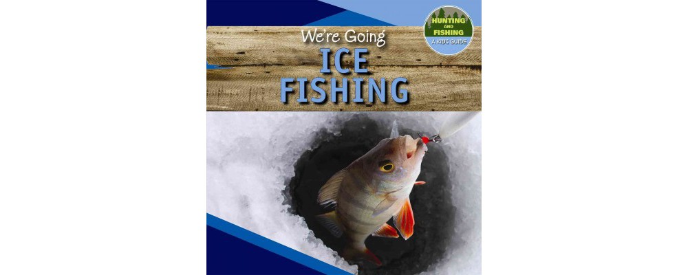 We're Going Ice Fishing (Vol 0) (Paperback) (Nia Kennedy)