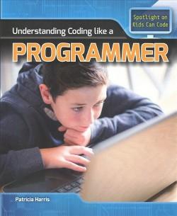 Understanding Coding Like a Programmer (Vol 0) (Paperback) (Patricia Harris)