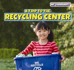 Trip to the Recycling Center (Vol 0) (Library) (Sara Milner)