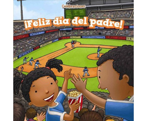 Feliz día del padre!/ Happy Father's Day! (Vol 0) (Library) (Ada Kinney) - image 1 of 1