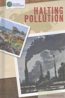 Halting Pollution (Vol 0) (Library) (Keisha Jones)